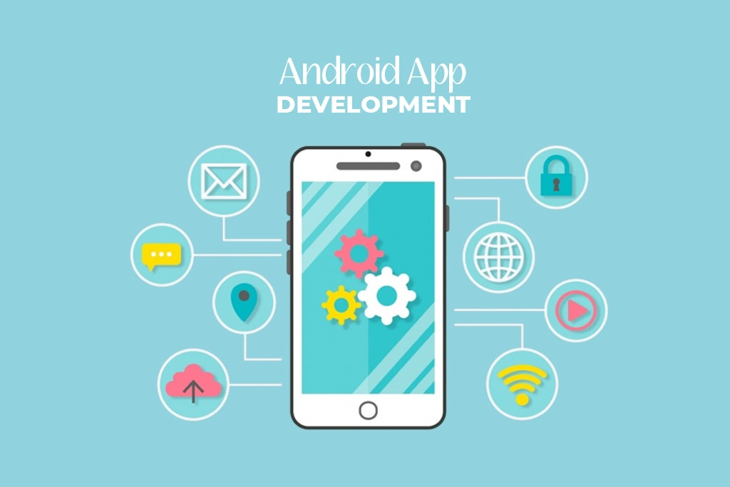 Android Mobile Application Development Company Delhi